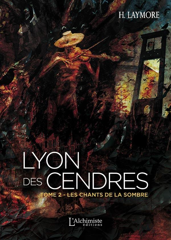 Livre roman LYON DES CENDRES Tome 2 Fantasy historique, Dark Fantasy, Uchronie